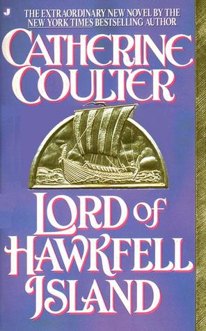 Lord of Hawkfell Island (1993) by Catherine Coulter