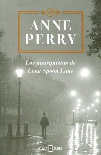 Los anarquistas de Long Spoon Lane (2006) by Anne Perry
