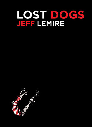 Lost Dogs (2005) by Jeff Lemire