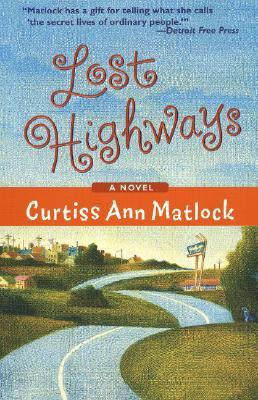 Lost Highways (2005) by Curtiss Ann Matlock