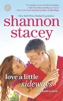 Love a Little Sideways (2013) by Shannon Stacey