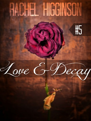 Love and Decay, Episode Five (2000) by Rachel Higginson