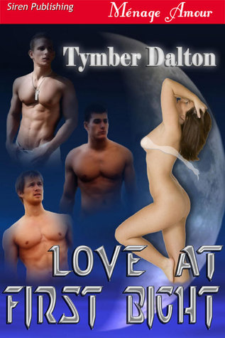 Love at First Bight (2009) by Tymber Dalton