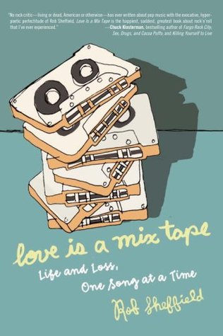 Love Is a Mix Tape (2007) by Rob Sheffield