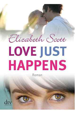 Love Just Happens (2000) by Elizabeth Scott