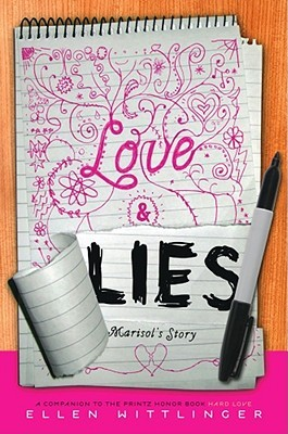 Love & Lies: Marisol's Story (2008) by Ellen Wittlinger