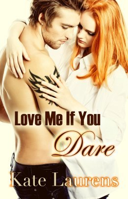Love Me If You Dare (2013) by Kate Laurens