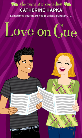 Love on Cue (2009) by Catherine Hapka