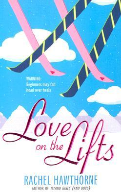 Love on the Lifts (2005) by Rachel Hawthorne