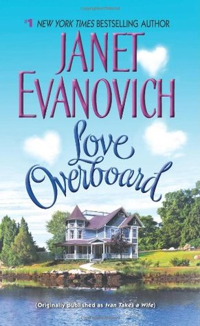 Love Overboard (2005) by Janet Evanovich