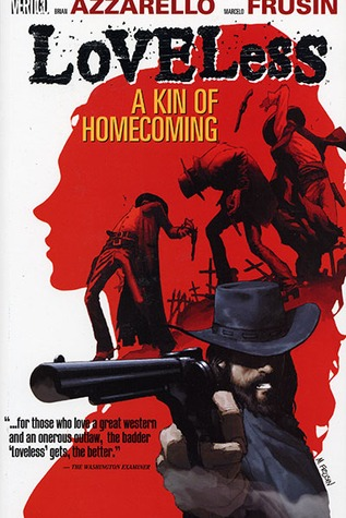 Loveless, Vol. 1: A Kin of Homecoming (2006) by Brian Azzarello