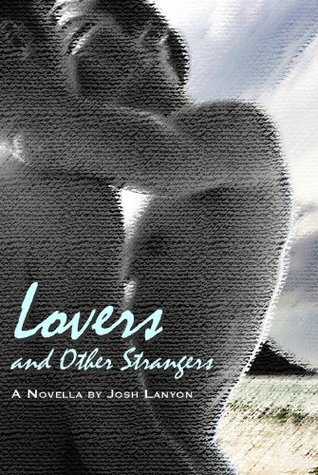 Lovers and Other Strangers (2011) by Josh Lanyon