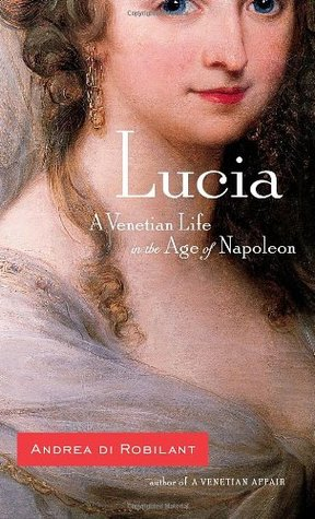 Lucia: A Venetian Life in the Age of Napoleon (2008)