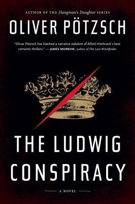 Ludwig Conspiracy (2013) by Oliver Pötzsch