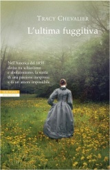 L'ultima fuggitiva (2012) by Tracy Chevalier