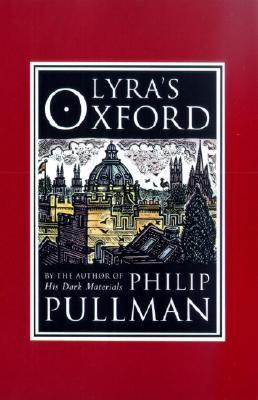 Lyra's Oxford (2003) by Philip Pullman