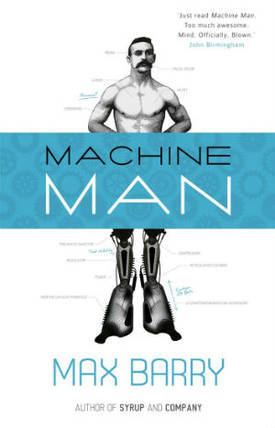 Machine Man (2009) by Max Barry
