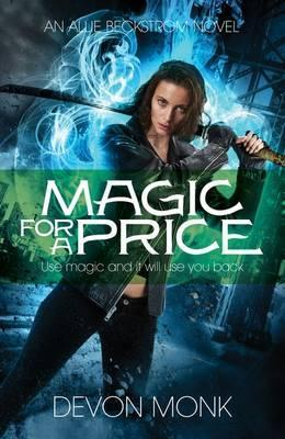 Magic for a Price. by Devon Monk (2012) by Devon Monk
