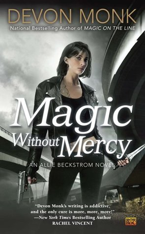 Magic Without Mercy (2012) by Devon Monk