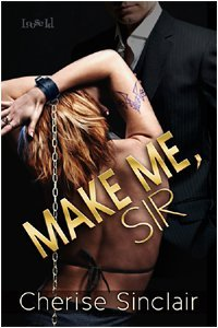 Make Me, Sir (2011) by Cherise Sinclair