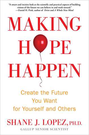 Making Hope Happen: Create the Future You Want for Yourself and Others (2013)