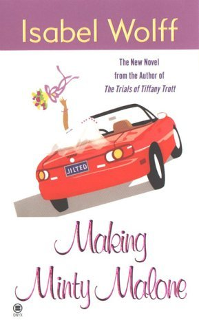 Making Minty Malone (2000) by Isabel Wolff