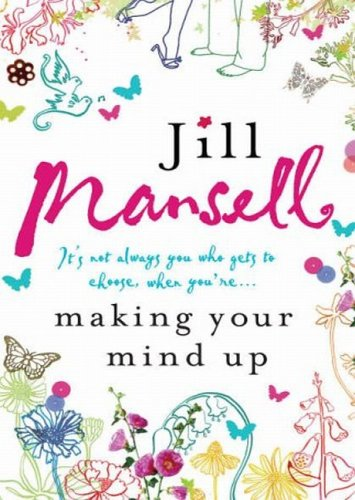 Making Your Mind Up (2006) by Jill Mansell