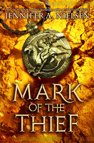 Mark of the Thief (2015) by Jennifer A. Nielsen