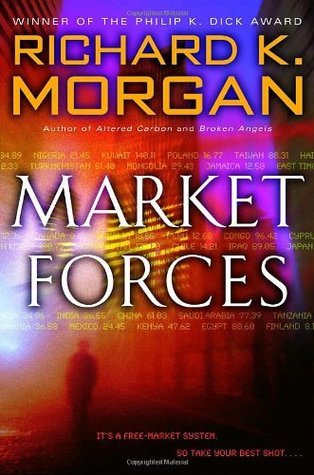 Market Forces (2005) by Richard K. Morgan