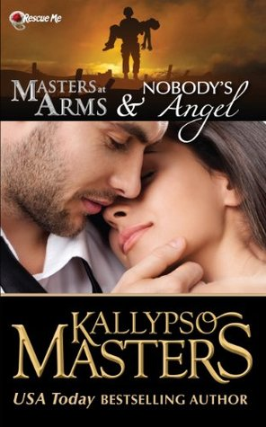 Masters at Arms & Nobody's Angel (2013) by Kallypso Masters