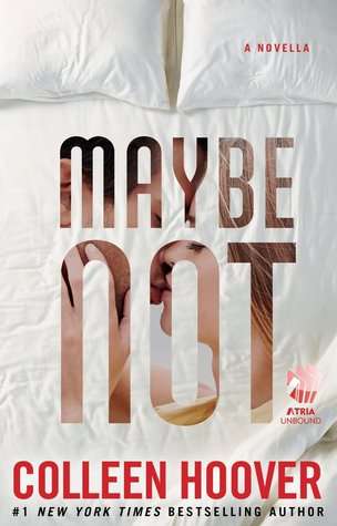 Maybe Not (2014) by Colleen Hoover