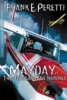 Mayday at Two Thousand Five Hundred (2005) by Frank E. Peretti