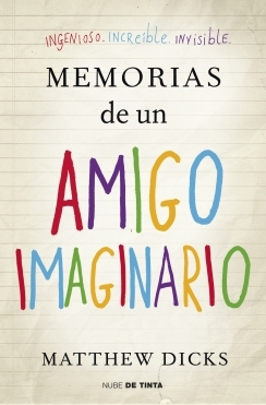 Memorias de un amigo imaginario (2012) by Matthew Dicks