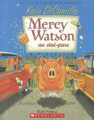 Mercy Watson Au Cine-Parc (2009) by Kate DiCamillo