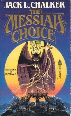 Messiah Choice (1986) by Jack L. Chalker
