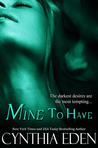 Mine to Have (2014) by Cynthia Eden