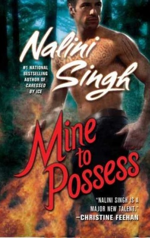 Mine to Possess (2008) by Nalini Singh