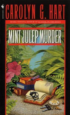 Mint Julep Murder (1996) by Carolyn G. Hart