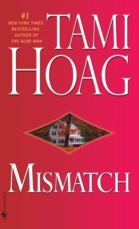 Mismatch (2008) by Tami Hoag