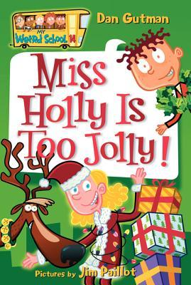 Miss Holly Is Too Jolly! (2006) by Dan Gutman