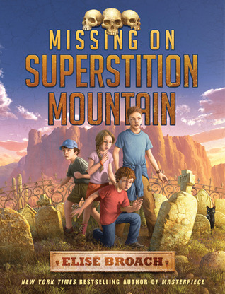 Missing on Superstition Mountain (2011) by Elise Broach