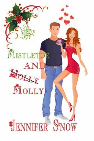 Mistletoe and Molly (2012) by Jennifer Snow