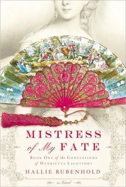 Mistress of My Fate; The Confessions of Henrietta Lightfoot (2011)