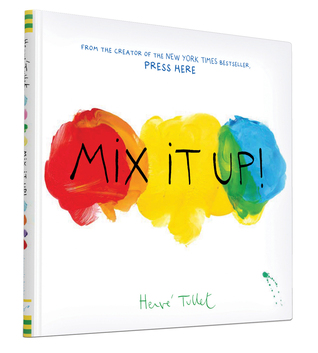 Mix It Up! (2014) by Hervé Tullet