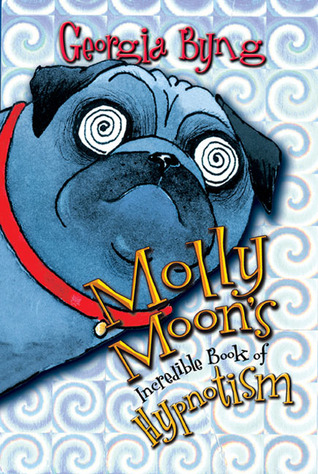 Molly Moon's Incredible Book of Hypnotism (2004) by Georgia Byng