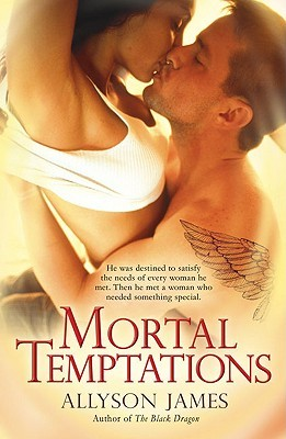 Mortal Temptations (2009) by Allyson James
