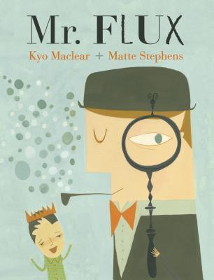 Mr. Flux (2013) by Kyo Maclear