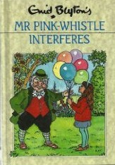 Mr. Pink-Whistle Interferes (1983) by Enid Blyton