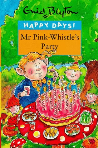 Mr Pink-Whistle's Party (1998) by Enid Blyton