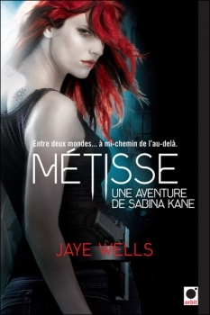 Métisse (2011) by Jaye Wells